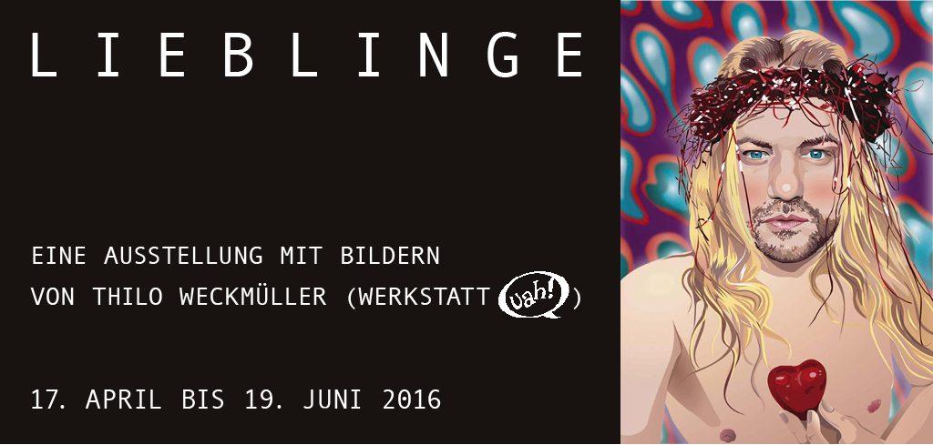»LIEBLINGE« – 2016 – Eine Ausstellung mit Bildernvon Thilo Weckmüller