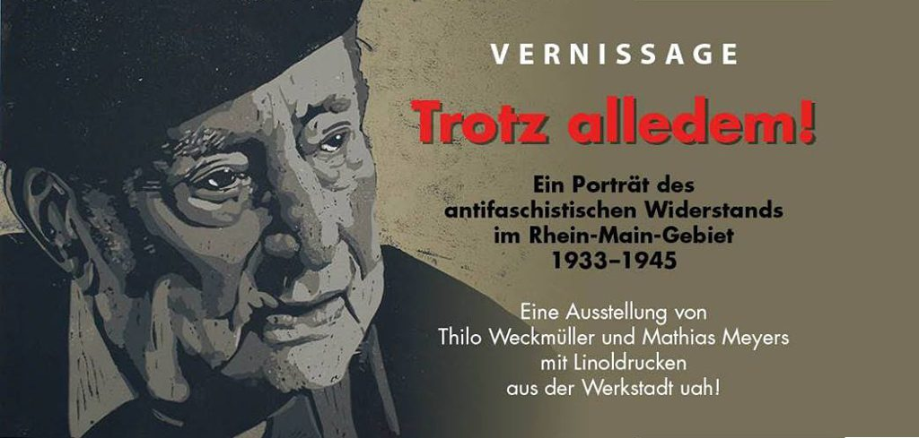 »TROTZ ALLEDEM« – 2017 – Ausstellung Trotz alledem! mit Linolschnitten von Thilo Weckmüller