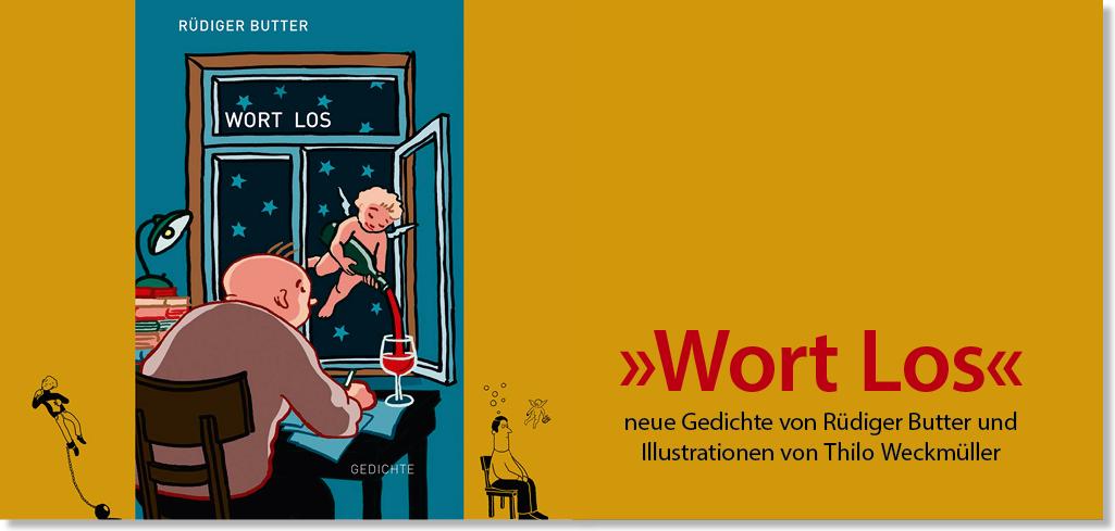 »Wort Los« – Gedichte von Rüdiger Butter mit Illustrationen von Thilo Weckmüller